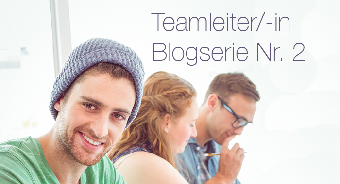 Teamleiter-Blogserie